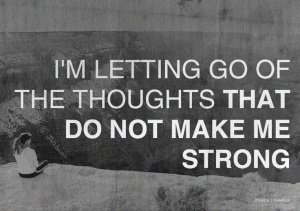 Letting go. Becoming strong.